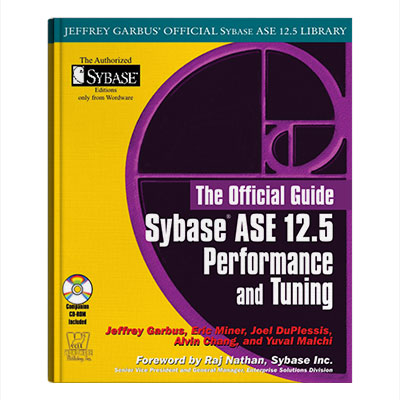 The Official Guide Sybase ASE 12.5 Performance and Tuning