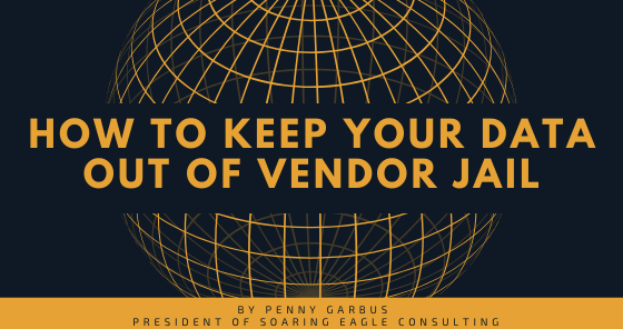 HOW TO KEEP YOUR DATA OUT OF VENDOR JAIL